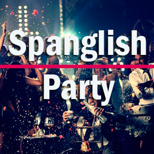 Spanglish Party